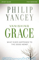 Vanishing Grace Study Guide: Whatever Happened to the Good News? - 스터디 가이드북