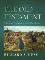 Old Testament: A Historical, Theological, and Critical Introduction (HB)