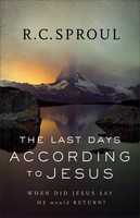 Last Days According to Jesus, the: When Did Jesus Say He Would Return? (PB)