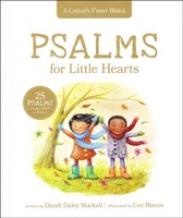 Childs First Bible: Psalms for Little Hearts: 25 Psalms for Joy, Hope and Praise (HB)