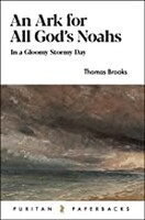 Ark For All Gods Noahs: In a Gloomy, Stormy Day (Puritan Paperbacks)