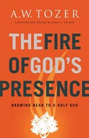The Fire of Gods Presence: Drawing Near to a Holy God  (Paperback)