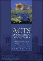 Acts: An Exegetical Commentary - Vol. 1: Introduction and 1:1-2:47