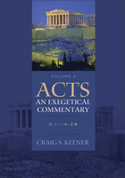 Acts: An Exegetical Commentary - Vol. 2: 3:1-14:28