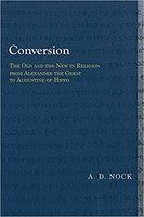 Conversion: The Old and the New in Religion from Alexander the Great to Augustine of Hippo (Library of Early Christology) (Paperba