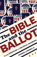 Bible and the Ballot: Using Scripture in Political Decisions (소프트커버)