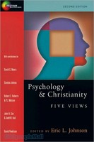 Psychology and Christianity - Five Views (2d Ed)