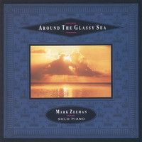 MARK ZEEMAN - AROUND THE GLASSY SEA (CD)