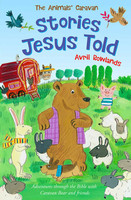 Stories Jesus Told, the (PB): Adventures through the Bible with Caravan Bear and friends