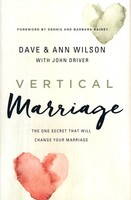 Vertical Marriage: The One Secret That Will Change Your Marriage (HB)