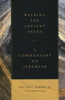 Walking the Ancient Paths: A Commentary on Jeremiah (HB)