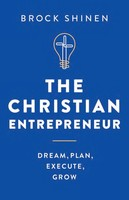 Christian Entrepreneur: Dream, Plan, Execute, Grow (양장본)