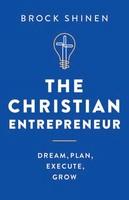 Christian Entrepreneur: Dream, Plan, Execute, Grow (양장본)