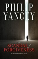 The Scandal of Forgiveness: Grace Put to the Test (Hardcover)