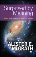 Surprised by Meaning: Science, Faith, and How We Make Sense of Things (PB)