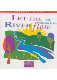 Let The River Flow with Darrell Evans (CD)