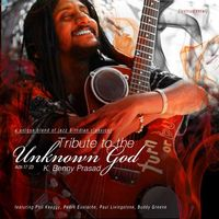Benny Prasad - Tribute to the Unknown God (CD)