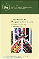 LHBOTS (JSOTSup) 656: Bible and Art, Perspectives from Oceania, the