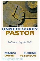 Unnecessary Pastor, the (POD): Rediscovering the Call