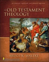 An Old Testament Theology - An Exegetical, Canonical, and Thematic Approach