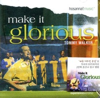 Tommy Walker - Make It Glorious (CD)