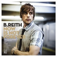 B. Reith - Now Is Not Forever (CD)