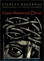 Cross-Shattered Christ: Meditations on the Seven Last Words (PB) - 십자가 위의 예수 원서
