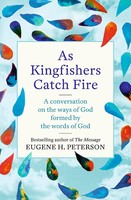 As Kingfishers Catch Fire (PB): A Conversation on the Ways of God Formed by the Words of God -물총새에 불이 붙듯 원서