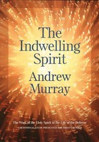 Indwelling Spirit, Repackaged ed.: The Work of the Holy Spirit in the Life of the Believer (Paperback)