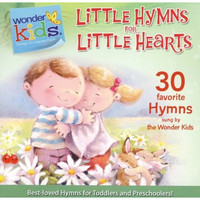 Little Hymns for Little Hearts (Series: Wonder Kids)