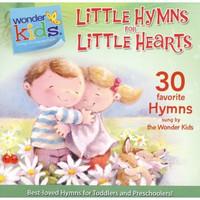 Little Hymns for Little Hearts (Series: Wonder Kids)