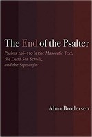 End of the Psalter: Psalms 146-150 in the Masoretic Text, the Dead Sea Scrolls, and the Septuagint (PB)