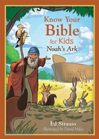 Know Your Bible for Kids: Noahs Ark: My First Bible Reference for 5-8 Year Olds (PB)