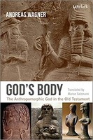 Gods Body: The Anthropomorphic God in the Old Testament