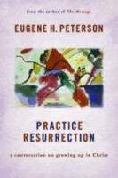Practice Resurrection: A Conversation on Growing Up in Christ (PB)