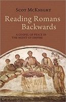 Reading Romans Backwards: A Gospel of Peace in the Midst of Empire (HB)
