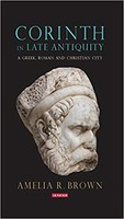 Corinth in Late Antiquity: A Greek, Roman and Christian City (Library of Classical Studies) (소프트커버)