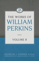 Works of William Perkins, Vol. 8 (양장본)