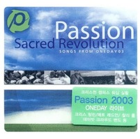 PASSION Sacred Revolution : Songs from Oneday 2003 (CD)