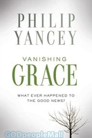 Vanishing Grace: What Ever Happened to the Good News? (HB)