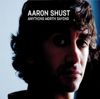 Aaron Shust - Anything Worth Saying (CD)