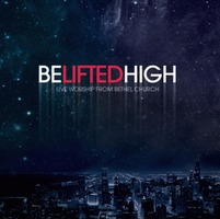 BETHEL CHURCH Live Worship - BE LIFTED HIGH(CD)