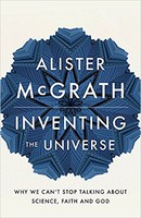 Inventing the Universe (PB): Why we cant stop talking about science, faith and God