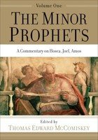 Minor Prophets, Vol. 1: A Commentary on Hosea, Joel, Amos (PB)