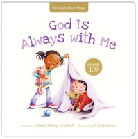 God Is Always with Me: Psalm 139 (A Childs First Bible) Board book