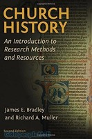 Church History, 2d Ed: An Introduction to Research Methods and Resources (PB)