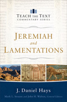 Jeremiah and Lamentations (Series: Teach the Text Commentary) (PB)