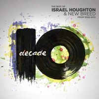 Israel Houghton & New Breed - Decade, The best of (2CD)