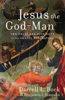 Jesus the God-Man: The Unity and Diversity of the Gospel Portrayals (PB)