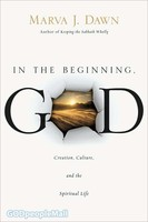 In the Beginning, GOD (PB): Creation, Culture, and the Spiritual Life